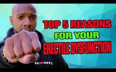 Top 5 Reasons For Your Erectile Dysfunction