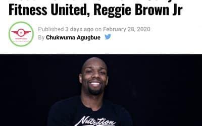 Meet The Man Behind In10sity Fitness United, Reggie Brown Jr